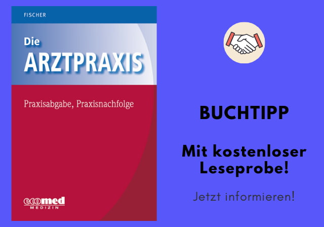Buchcover: Die Arztptaxis, Praxisabgabe, Praxisnachfolge